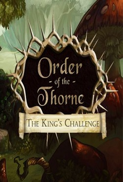 The Order of the Thorne - The King's Challenge